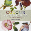 Colour Confidence in Embroidery by Trish Burr