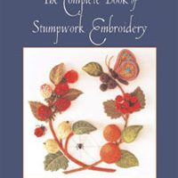 The Complete Book of Stumpwork by Jane Nicholas